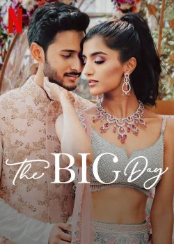 ดูซีรี่ย์อินเดีย The Big Day (2021) อลังการงานแต่ง | Netflix ซับไทย