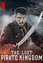ดูหนังฟรีออนไลน์ The Lost Pirate Kingdom (2021) อาณาจักรโจรสลัด HD พากย์ไทย ซีรี่ย์ใหม่ Netflix