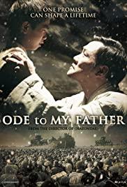 ดูหนังฟรีออนไลน์ Ode to my Father (2014) HD เต็มเรื่อง