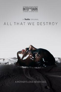 ดูหนังAll That We Destroy (2019) ทุกศพที่เราทำลาย